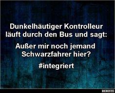 Dunkelhäutiger Kontrolleur läuft durch den Bus und sagt.. | Lustige Bilder, Sprüche, Witze, echt lustig #funnyvideos