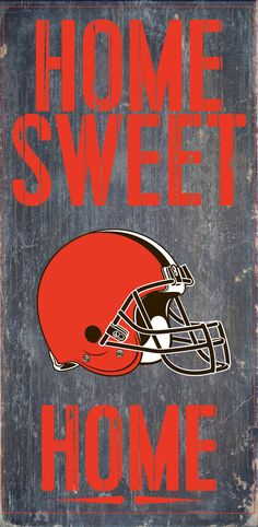 Officially Licensed Cleveland Football Home Sweet Home Sign