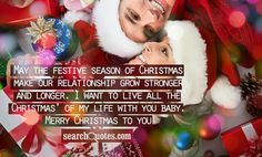 May the festive season of Christmas make our relationship grow stronger and longer. I want to live all the Christmas' of my life with you baby. Merry Christmas to you. Christmas Day 2018, Happy Merry Christmas, Merry Christmas Quotes, Christmas Makes, Christmas Wishes, My Boyfriend Quotes, Famous Author Quotes, Amazing Quotes, Quote Of The Day