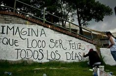 """Acción Poética. """"Imagine how crazy: to be happy every day"""" - Poetic action"""