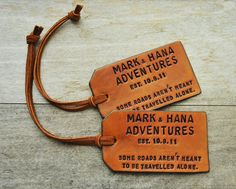 "Custom Leather Luggage Tags. Made by OfTheFountain and sold on Etsy, these rugged tags can include inspiring expressions, such as ""Life Is A Journey Not A Destination"", ""Not All Those Who Wander Are lost"