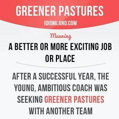 Greener pastures #English