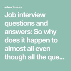 Job Interview Questions And Answers: So Why Does It Happen To Almost All  Even Though All The Questions At The Interview Are Standard And Easy To  Answer?