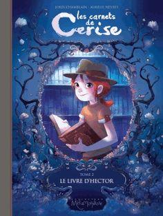 Les carnets de Cerise Tome 2 Le livre d'Hector - Joris Chamblain,Aurélie Neyret