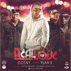 Gotay ''El Autentiko'' Ft Plan B - Real Love (Official Remix) (Prod. By Lil Geniuz)