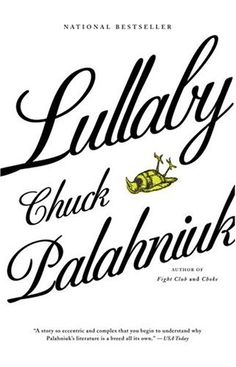Lullaby by Chuck Palahniuk. My boyfriend and I traded books by one of our favorite authors. Though I'm not a big Palahniuk fan, it was definitely one of those books you can't wait to get home to read. Chuck Palahniuk, Books To Read, My Books, Reading Lists, Reading Time, Reading Books, Great Books, Book Worms, The Book