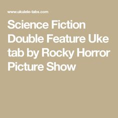 Science Fiction Double Feature Uke tab by Rocky Horror Picture Show