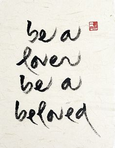 Thich Nhat Hanh Calligraphy: Be a Lover Be a Beloved |