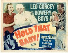Hold That Baby! (1949) Stars: Leo Gorcey, Huntz Hall, Gabriel Dell, Frankie Darro, Anabel Shaw, William 'Billy' Benedict ~ Director: Reginald Le Borg