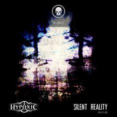 Hypoxic - Silent Reality (2016) download: http://gabber.od.ua/node/15217