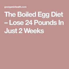 The Boiled Egg Diet – Lose 24 Pounds In Just 2 Weeks - Daily Health Advisor Boiled Egg Diet, Boiled Eggs, Diet Tips, Diet Recipes, Cooking Recipes, Diet Ideas, Food Ideas, Advocare Recipes, Fodmap Recipes