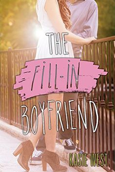 The Fill-In Boyfriend by Kasie West. Young Adult Romance.