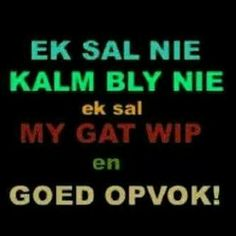 Kalm bly Witty Quotes Humor, Qoutes, Funny Quotes, Afrikaanse Quotes, Harsh Words, Proverbs Quotes, First Language, Good Night Quotes, Text Messages