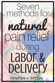 7 methods for natural pain relief during labor and delivery. If your birth plan does not include an epidural, this is a must read for you!