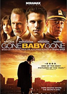 Gone Baby Gone. This movie is beautifully made. A little much on the language but it is great!