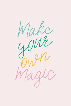 Make Your Own Magic*