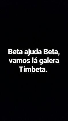 Tim beta ajuda Tim beta. #timbeta #betalab #tim #beta