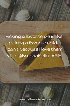 Picking a favorite pie is like picking a favorite child. I can't because I love them all. Pie, Child, Canning, My Love, Torte, Cake, Boys, Kid, Fruit Cakes