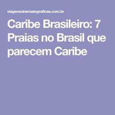 Caribe Brasileiro: 7 Praias no Brasil que parecem Caribe