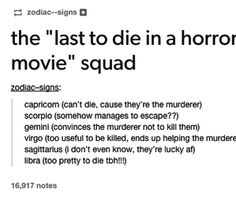 The signs as the last to die in a horror movie lol I am sooo Libra Le Zodiac, Zodiac Funny, Zodiac Sign Traits, Zodiac Signs Astrology, Zodiac Posts, Zodiac Star Signs, Zodiac Capricorn, Horoscope Signs, Zodiac Quotes