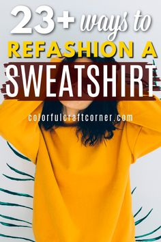 Transform your sweatshirts and hoodies from cozy to chic with these easy refashion ideas. Find out how to revamp a sweatshirt with sewing, painting, decorating, or cutting. DIY clothes no-one would tell are handmade! #sweater #refashion #DIYclothes #revamp #alteration #hoodie Old Sweatshirt, Sweater Hoodie, T Shirt, Diy Clothes Refashion, Sweater Refashion, Cut Sweatshirts, Hoodies, Color Crafts, Craft Corner