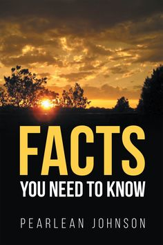 Facts You Need To Know by Page Publishing author Pearlean Johnson