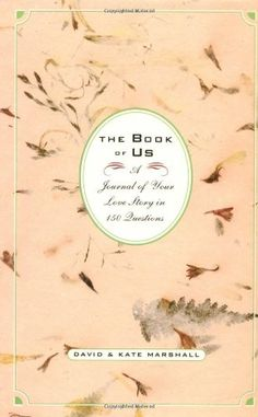 Book of Us: A Journal of Your Love Story in 150 Questions by David Marshall http://www.amazon.com/dp/078686477X/ref=cm_sw_r_pi_dp_S7Daub0Y9WYGS