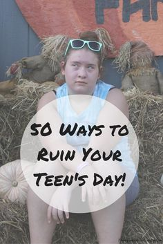 Being a parent is hard but did you know that there are at least 50 ways to ruin your teen's day. #Parenting #ParentingWin #BadParents #BadMom