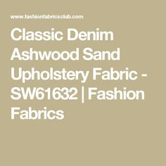Classic Denim Ashwood Sand Upholstery Fabric - SW61632 | Fashion Fabrics