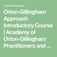 Orton-Gillingham Approach Introductory Course   Academy of Orton-Gillingham Practitioners and Educators