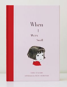 when i was small by julie morstad
