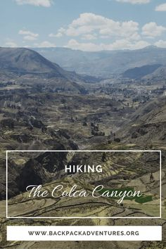 Peru - My experiences of my tour in the Colca Canyon visiting the villages of Chivay, Yanque and Cobanaconda including my 3 day hike into the Colca canyon.