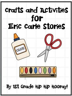 1st Grade Hip Hip Hooray!: Crafts and Activities for Eric Carle Stories!