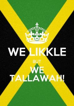 likkle but wi tallawah - Google Search
