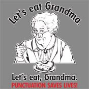 LET'S EAT GRANDMA. LET'S EAT, GRANDMA. PUNCTUATION SAVES LIVES T-SHIRT