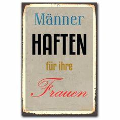"""Wanddekoration Blechschild """"Männer haften für ihre Frauen"""" / ca. 30x45 cm Cuadros Lifestyle http://www.amazon.de/dp/B00JGT8G48/ref=cm_sw_r_pi_dp_whZyub02Y3CT7"""