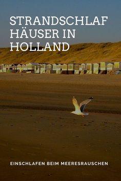 Ihr mögt das Meer? Dann werdet ihr die Strandschlafhäuser in Holland lieben, denn hier werdet ihr nur von der Brandung geweckt.