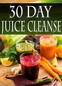30 Day Juice Cleanse: Over 100 Juicing Recipes to aid weightless, detox, and fasting by Daniel Tyler
