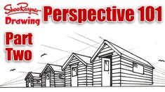 Two Point Perspective - Perspective 101 part 2 with Shoo Rayner