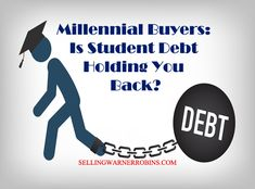 Millennial Buyers - Is Student Debt Holding You Back http://sellingwarnerrobins.com/is-student-debt-holding-millennial-buyers-back/