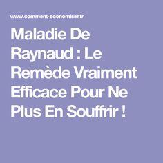 Maladie De Raynaud : Le Remède Vraiment Efficace Pour Ne Plus En Souffrir !
