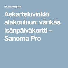 Askarteluvinkki alakouluun: värikäs isänpäiväkortti – Sanoma Pro