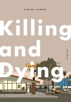 Killing and dying / six stories by Adrian Tomine.