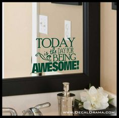 Today is the Day to be Awesome! Positive Life, Mirror Motivation Vinyl Decal