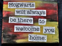 #Hogwarts will always be there to welcome you home  #Quote   #HarryPotter