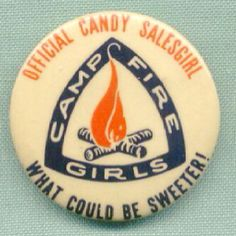 camp fire girls...I was one and loved it.  Now I just collect the stuff!