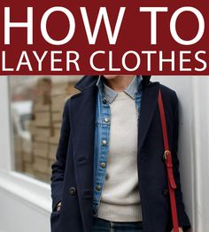 How to Layer Clothes http://sulia.com/channel/fashion/f/66c56c3e-2640-40b1-86eb-7476fa46327d/?source=pin&action=share&btn=big&form_factor=mobile Found on sulia.com