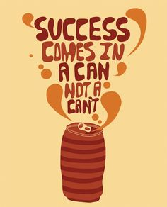 #Success comes in a can not a can't. Great artwork and #quote! #motivational