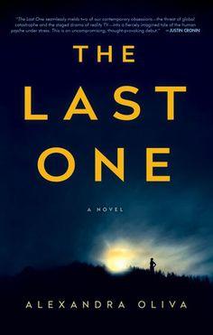 The Last One by Alexandra Oliva | PenguinRandomHouse.com Amazing book I had to share from Penguin Random House