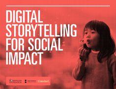 Digital Storytelling for Social Impact by Rockefeller Found via slideshare #socialmedia